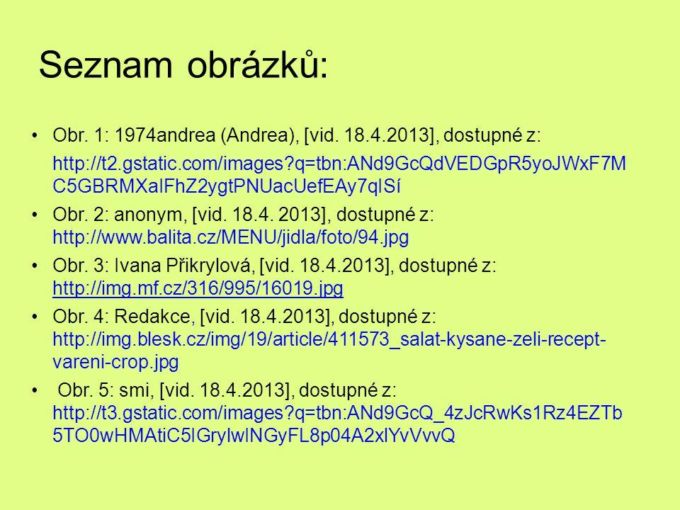 Seznam obrázků: Obr. 1: 1974andrea (Andrea), [vid. 18.4.2013], dostupné z: